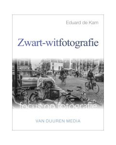 Van Duuren Media Focus op fotografie: Zwart-witfotografie